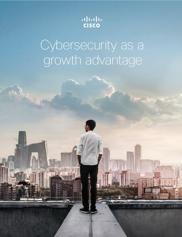 Cybersecurity as a growth advantage